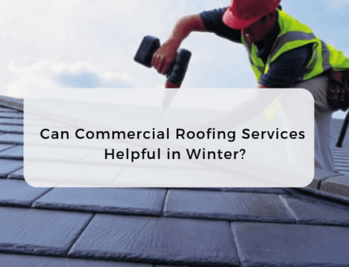 Can Commercial Roofing Services Helpful in Winter?