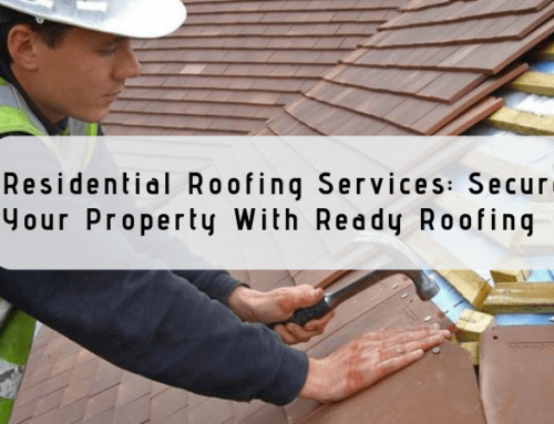 Residential Roofing Services: Secure Your Property With Ready Roofing