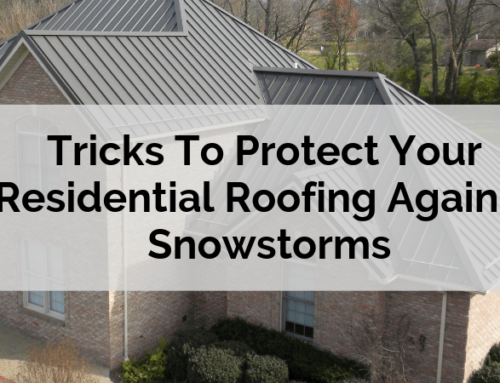Tricks To Protect Your Residential Roofing Against Snowstorms